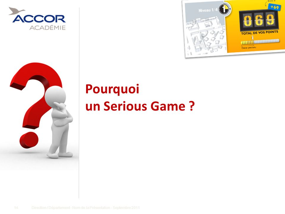 Pourquoi un Serious Game