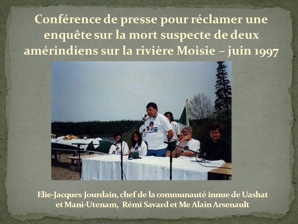 Conférence de presse pour réclamer une enquête sur la mort suspecte de deux amérindiens sur la rivière Moisie – juin 1997