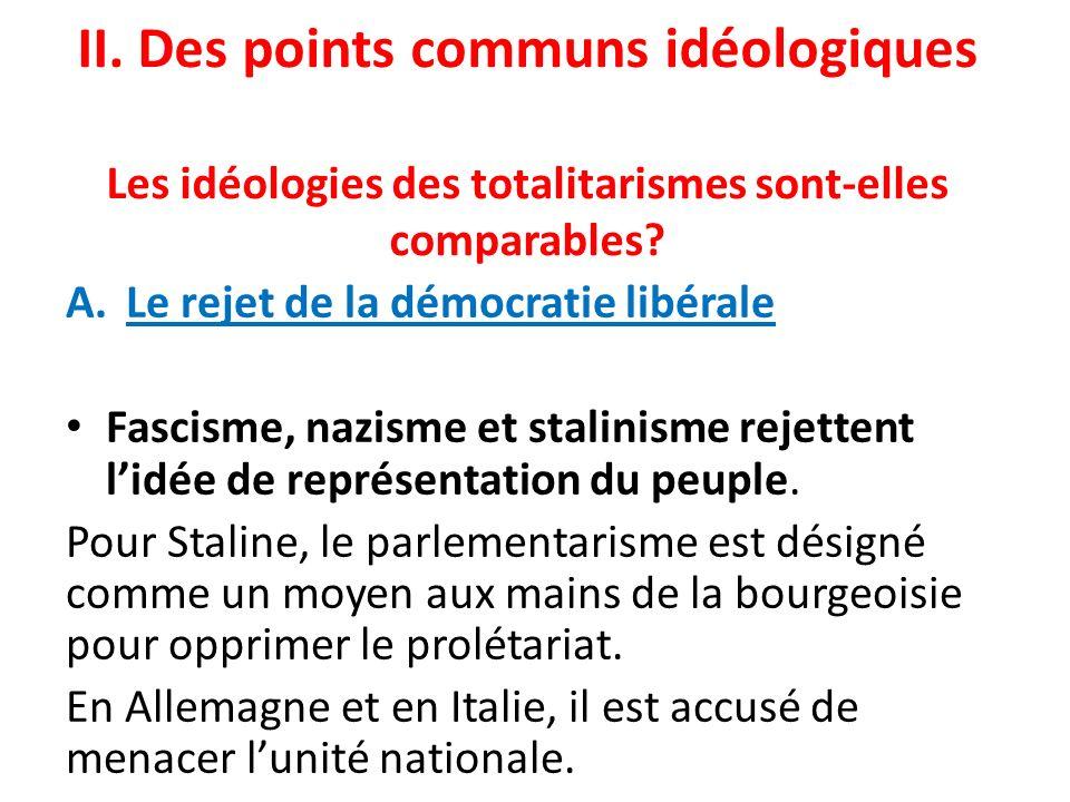 II. Des points communs idéologiques Les idéologies des totalitarismes sont-elles comparables