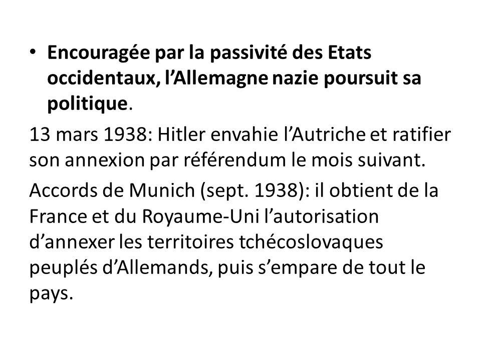 Encouragée par la passivité des Etats occidentaux, l'Allemagne nazie poursuit sa politique.