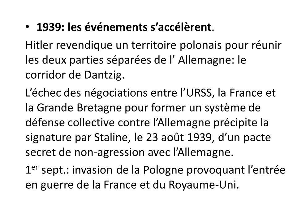 1939: les événements s'accélèrent.