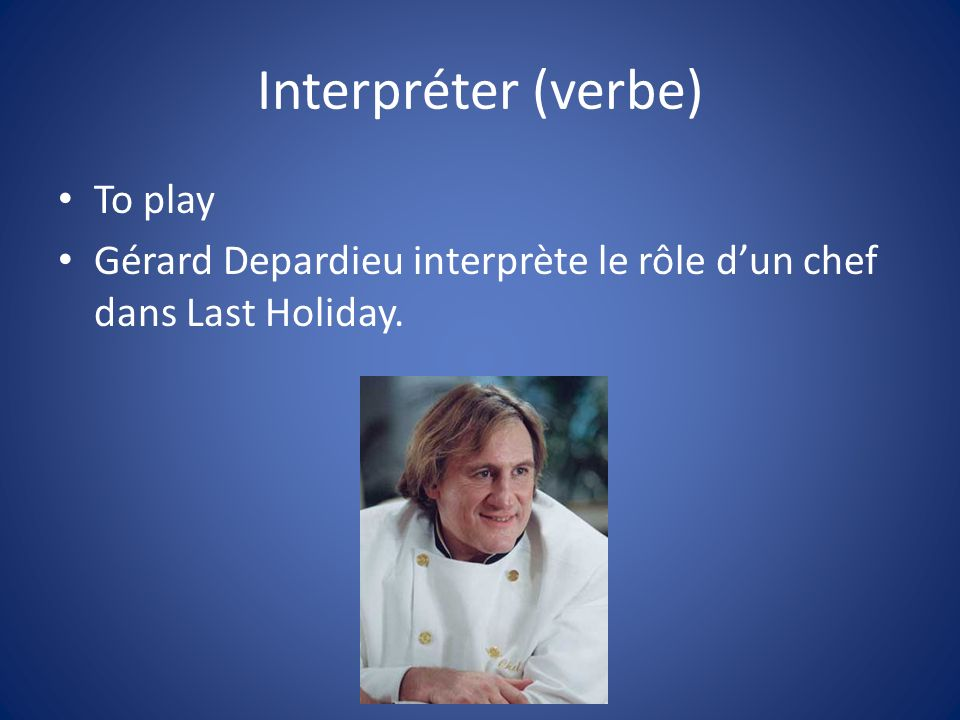 Interpréter (verbe) To play