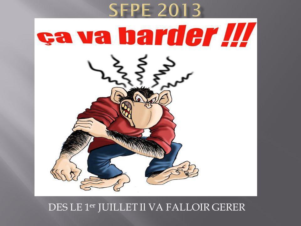 DES LE 1er JUILLET Il VA FALLOIR GERER