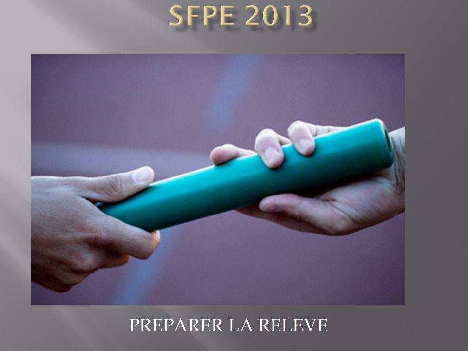 SFPE 2013 PREPARER LA RELEVE