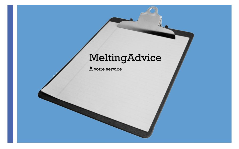 MeltingAdvice À votre service