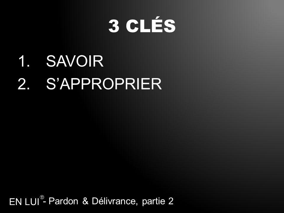 3 CLÉS SAVOIR S'APPROPRIER