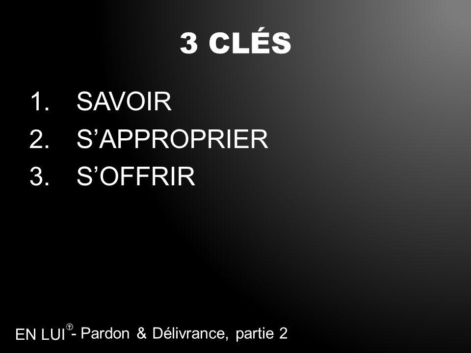 3 CLÉS SAVOIR S'APPROPRIER S'OFFRIR