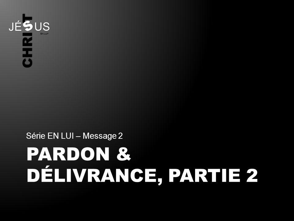 PARDON & Délivrance, partie 2
