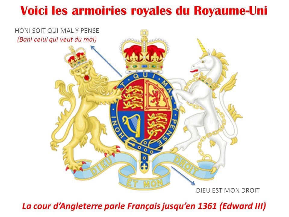 La cour d'Angleterre parle Français jusqu'en 1361 (Edward III)
