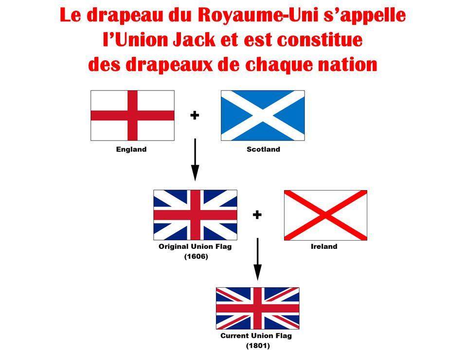 Le drapeau du Royaume-Uni s'appelle l'Union Jack et est constitue des drapeaux de chaque nation