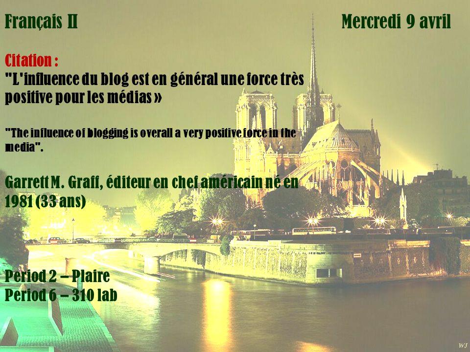 Mardi 1 avril Français II Mercredi 9 avril Citation :