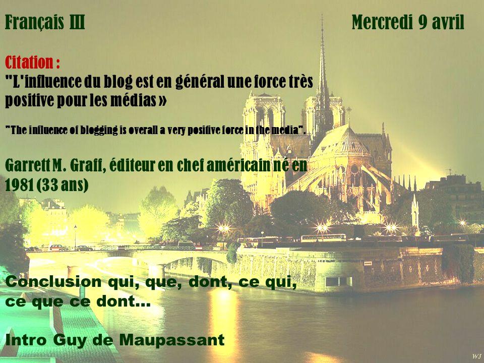 Mardi 1 avril Français III Mercredi 9 avril Citation :