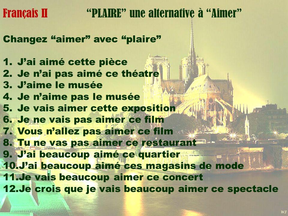 Mardi 1 avril Français II PLAIRE une alternative à Aimer