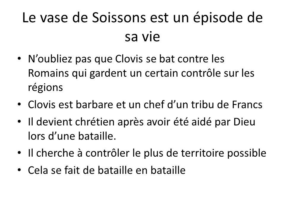 Le vase de Soissons est un épisode de sa vie