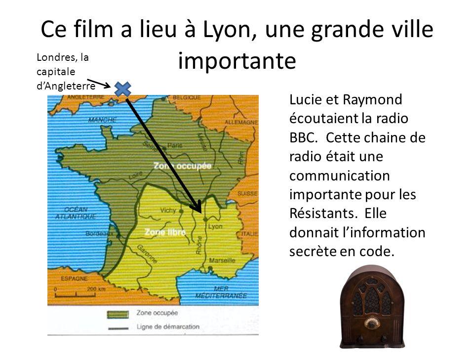 Ce film a lieu à Lyon, une grande ville importante