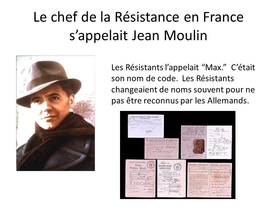 Le chef de la Résistance en France s'appelait Jean Moulin