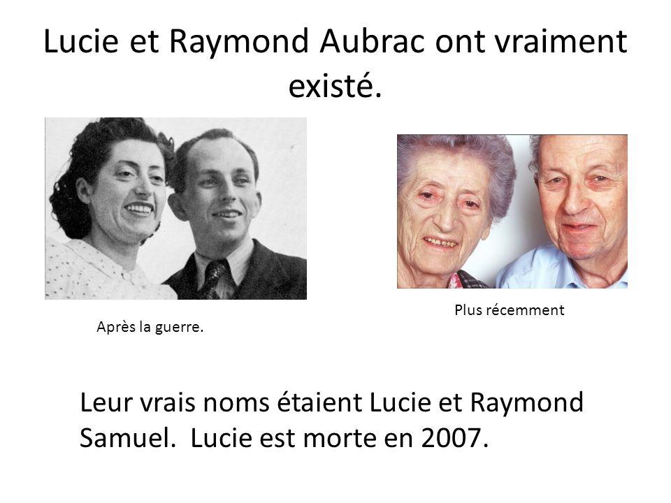 Lucie et Raymond Aubrac ont vraiment existé.
