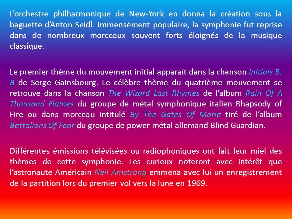 L'orchestre philharmonique de New-York en donna la création sous la baguette d'Anton Seidl.
