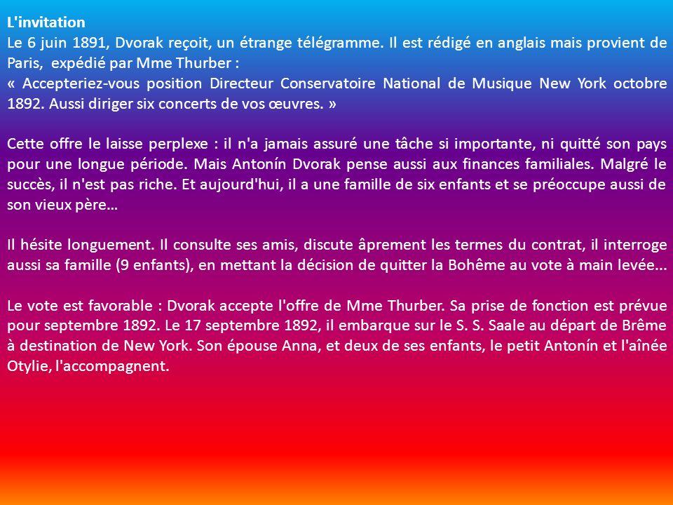 L invitation Le 6 juin 1891, Dvorak reçoit, un étrange télégramme. Il est rédigé en anglais mais provient de Paris, expédié par Mme Thurber :