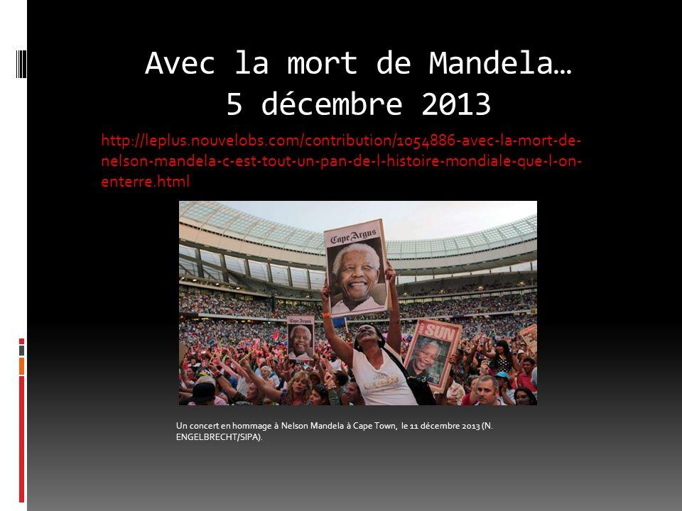 Avec la mort de Mandela… 5 décembre 2013
