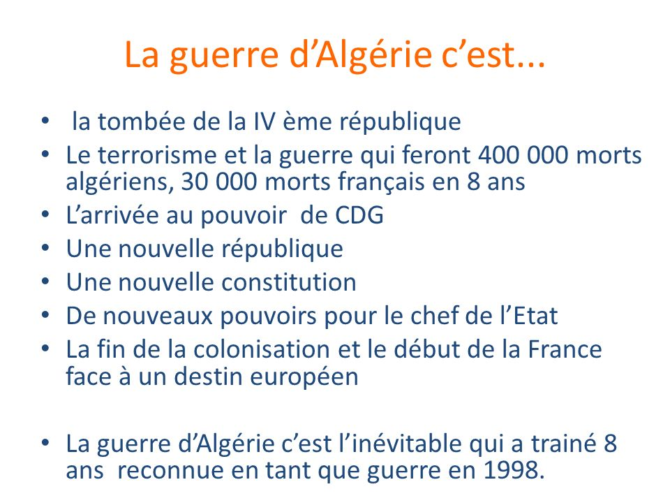 La guerre d'Algérie c'est...