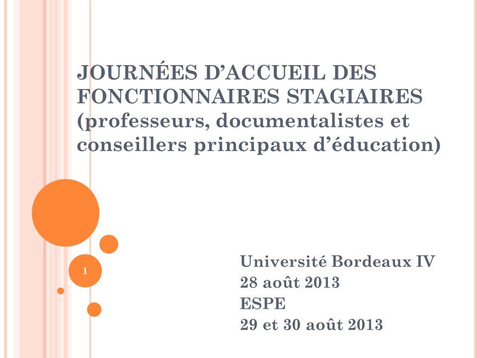 Université Bordeaux IV 28 août 2013 ESPE 29 et 30 août 2013