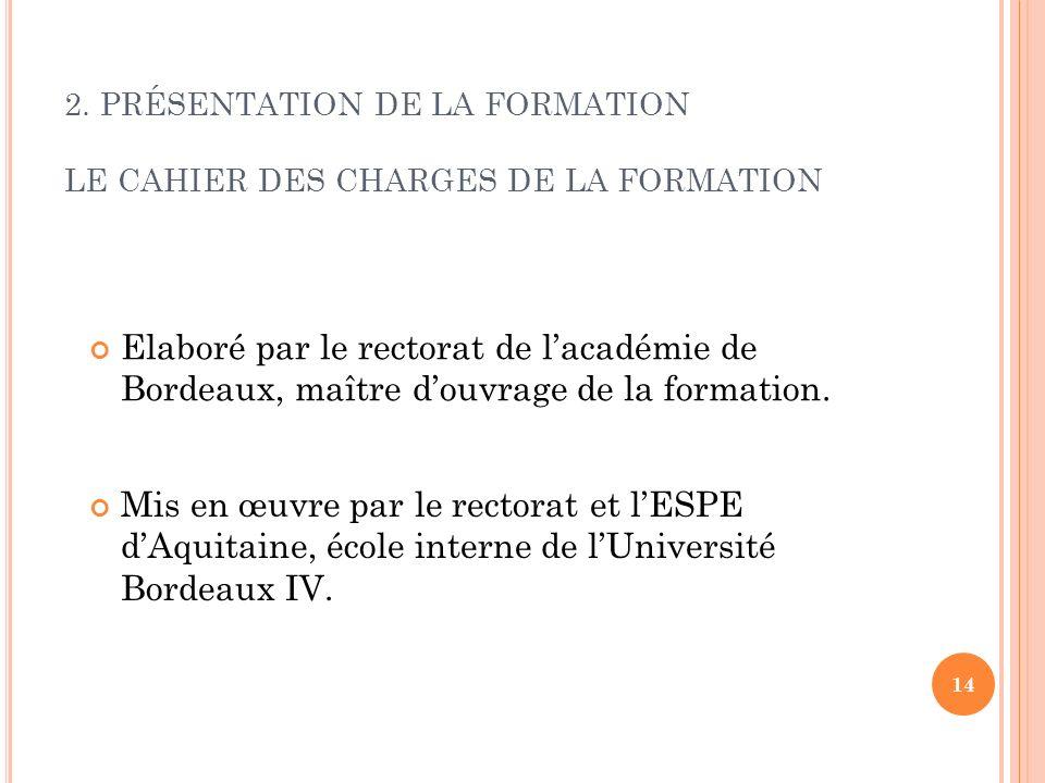 2. PRÉSENTATION DE LA FORMATION LE CAHIER DES CHARGES DE LA FORMATION