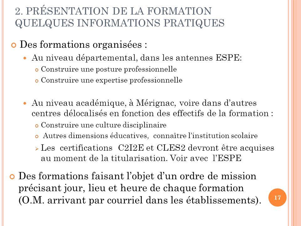 2. PRÉSENTATION DE LA FORMATION QUELQUES INFORMATIONS PRATIQUES