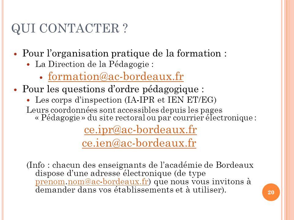 QUI CONTACTER formation@ac-bordeaux.fr ce.ipr@ac-bordeaux.fr