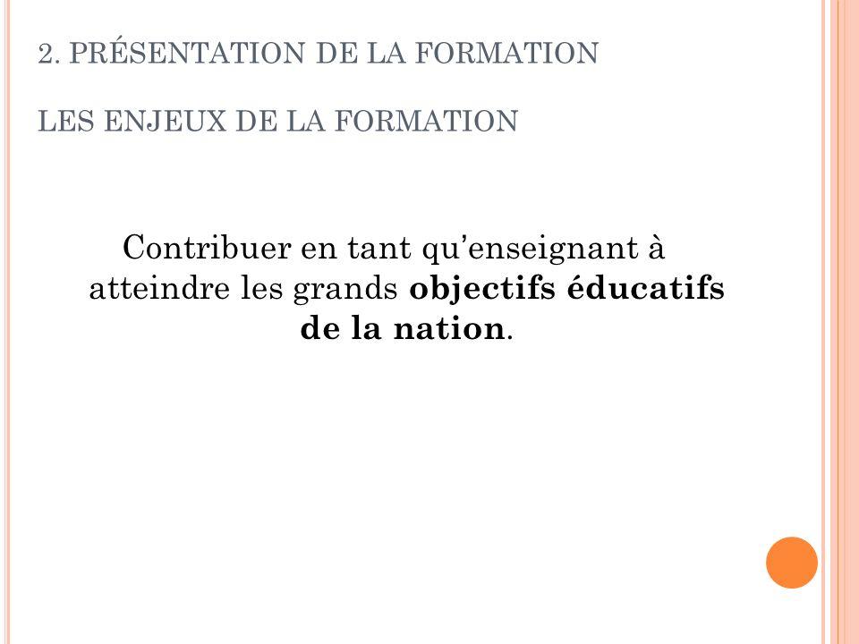 2. PRÉSENTATION DE LA FORMATION LES ENJEUX DE LA FORMATION