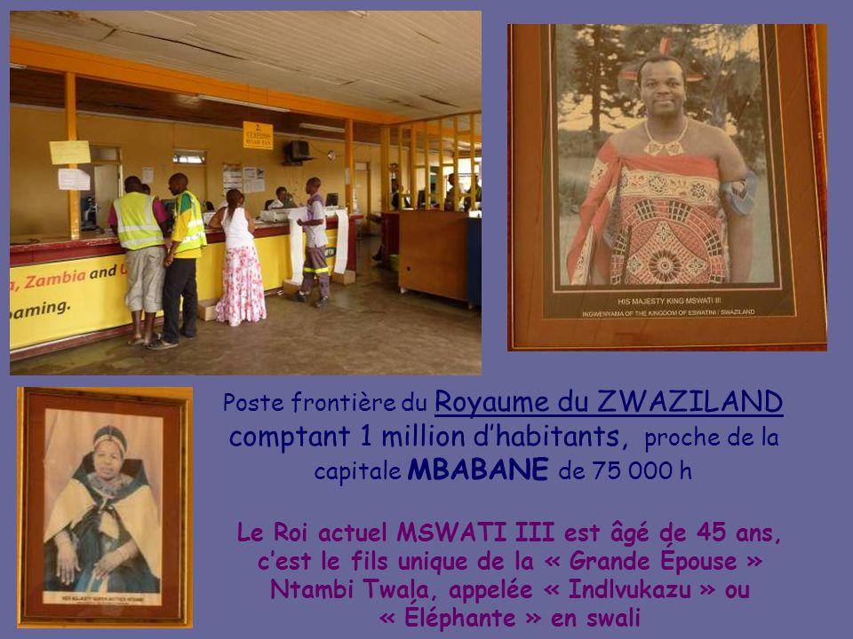 Poste frontière du Royaume du ZWAZILAND comptant 1 million d'habitants, proche de la capitale MBABANE de 75 000 h