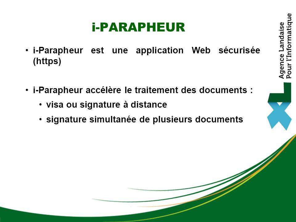 i-PARAPHEUR i-Parapheur est une application Web sécurisée (https)