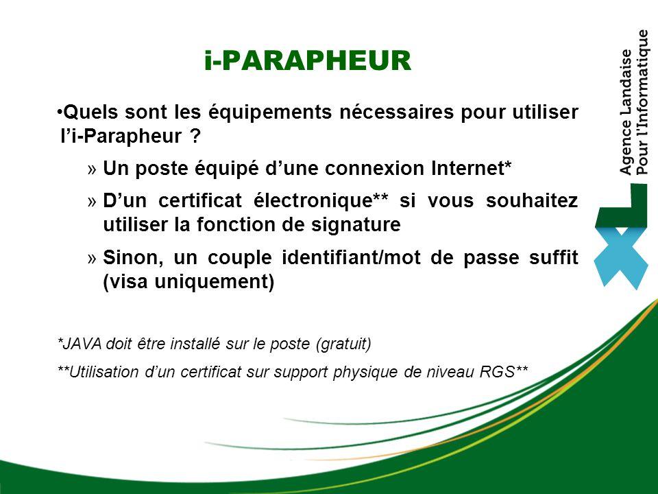 i-PARAPHEUR Quels sont les équipements nécessaires pour utiliser l'i-Parapheur Un poste équipé d'une connexion Internet*
