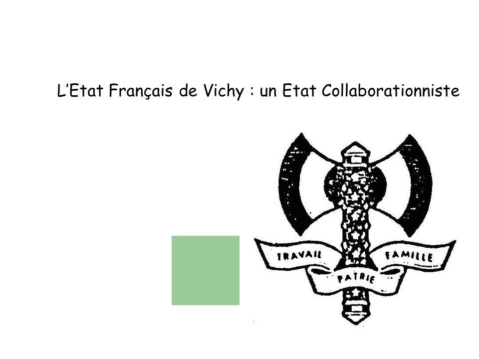 L'Etat Français de Vichy : un Etat Collaborationniste