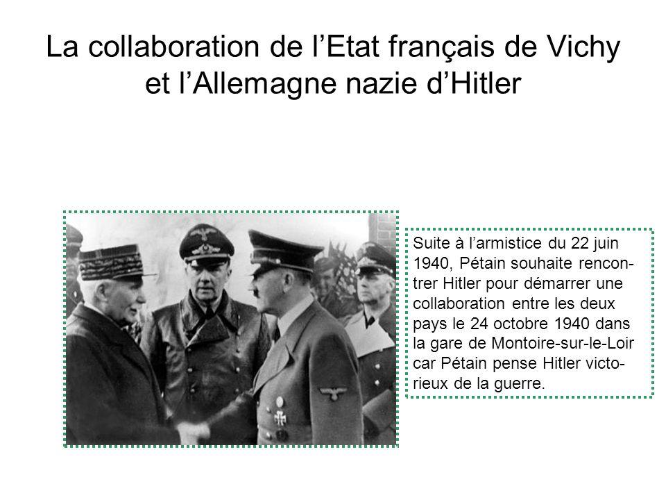 La collaboration de l'Etat français de Vichy et l'Allemagne nazie d'Hitler