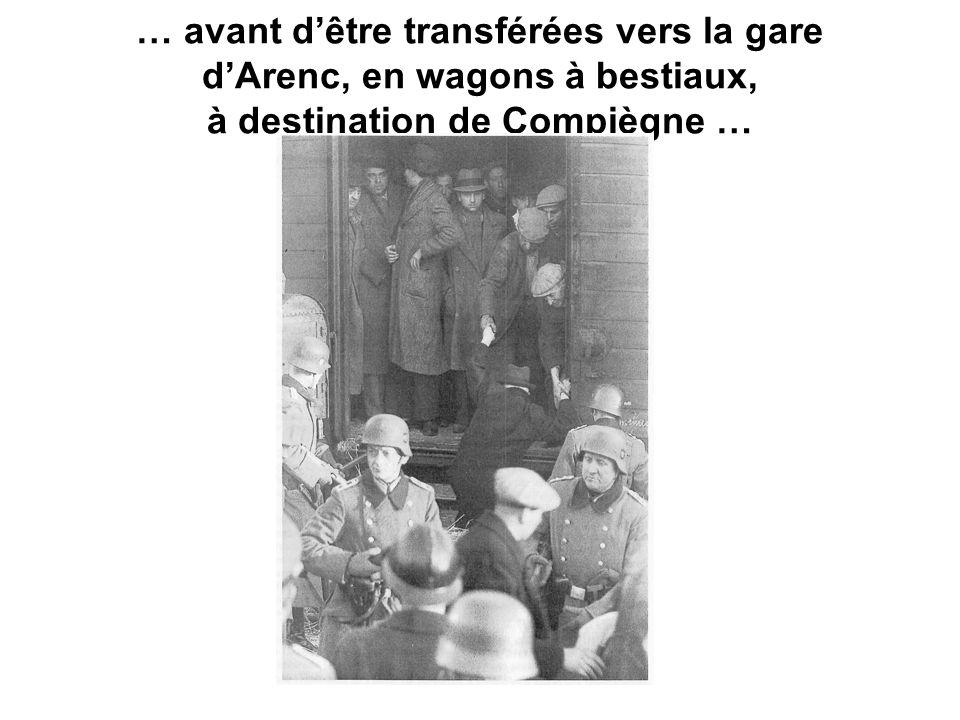 … avant d'être transférées vers la gare d'Arenc, en wagons à bestiaux, à destination de Compiègne …