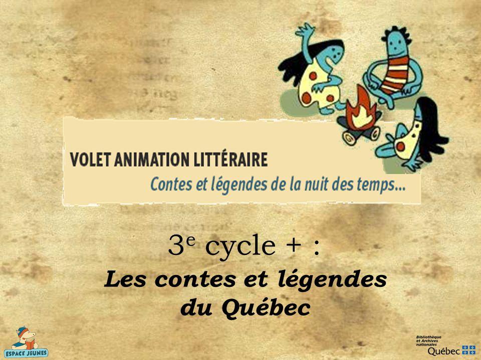 3e cycle + : Les contes et légendes du Québec