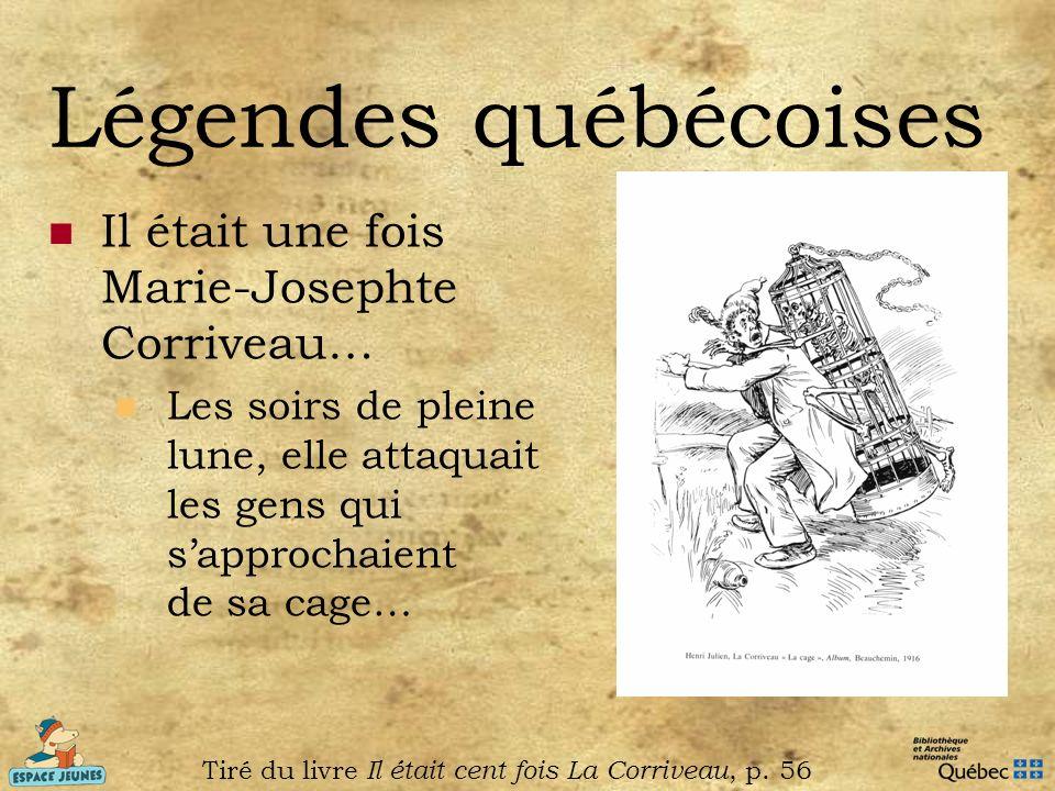 Tiré du livre Il était cent fois La Corriveau, p. 56