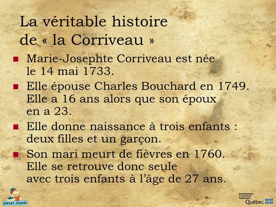 La véritable histoire de « la Corriveau »