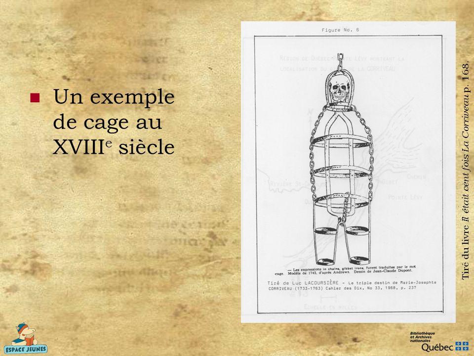 Tiré du livre Il était cent fois La Corriveau p. 168.