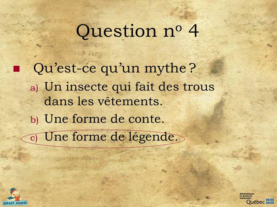 Question no 4 Qu'est-ce qu'un mythe