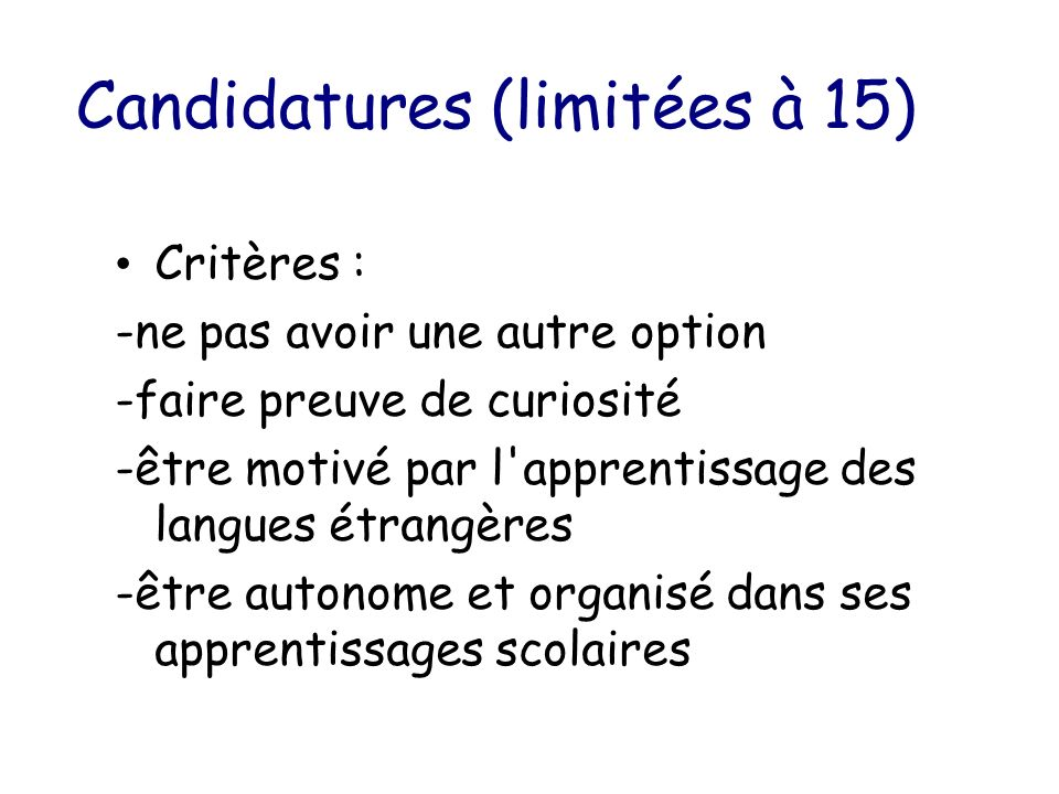 Candidatures (limitées à 15)
