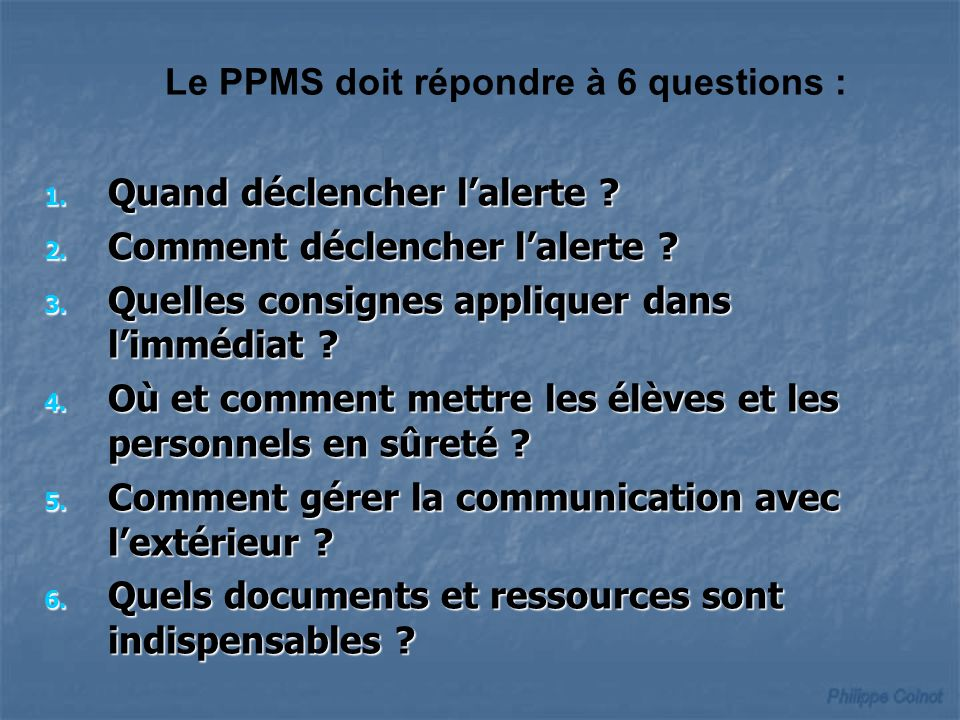 Le PPMS doit répondre à 6 questions :