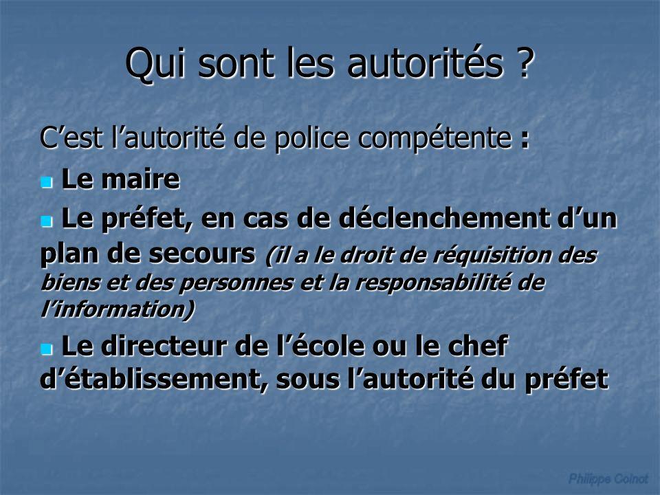 Qui sont les autorités C'est l'autorité de police compétente :