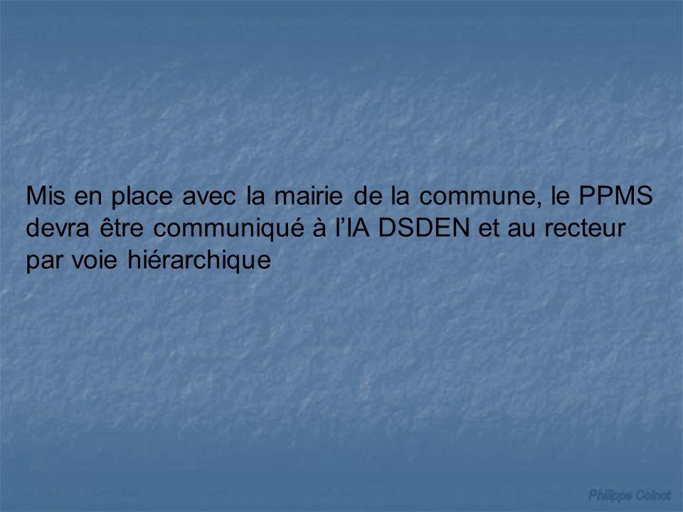 Mis en place avec la mairie de la commune, le PPMS devra être communiqué à l'IA DSDEN et au recteur