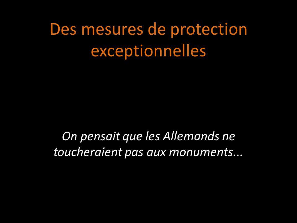 Des mesures de protection exceptionnelles