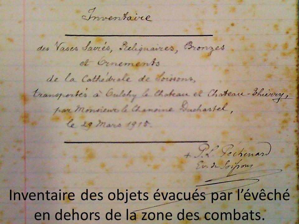 En mars, Monseigneur Péchenard, évêque du Diocèse, fait transporter un certain nombre d'objets en dehors de la zone des combats à Oulchy-le Château et à Château-Thierry. Un inventaire est dressé par le chanoine Duchastel le 29 mars 1915.