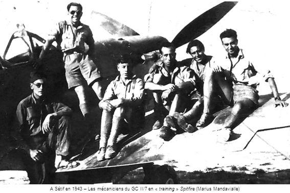 A Sétif en 1943 – Les mécaniciens du GC II/7 en « training » Spitfire (Marius Mandavialle)