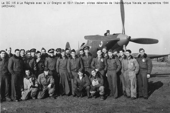 Le GC II/6 à La Réghaïa avec le LV Graignic et l'EV1 Mauban, pilotes détachés de l'Aéronautique Navale, en septembre 1944 (ARDHAN)