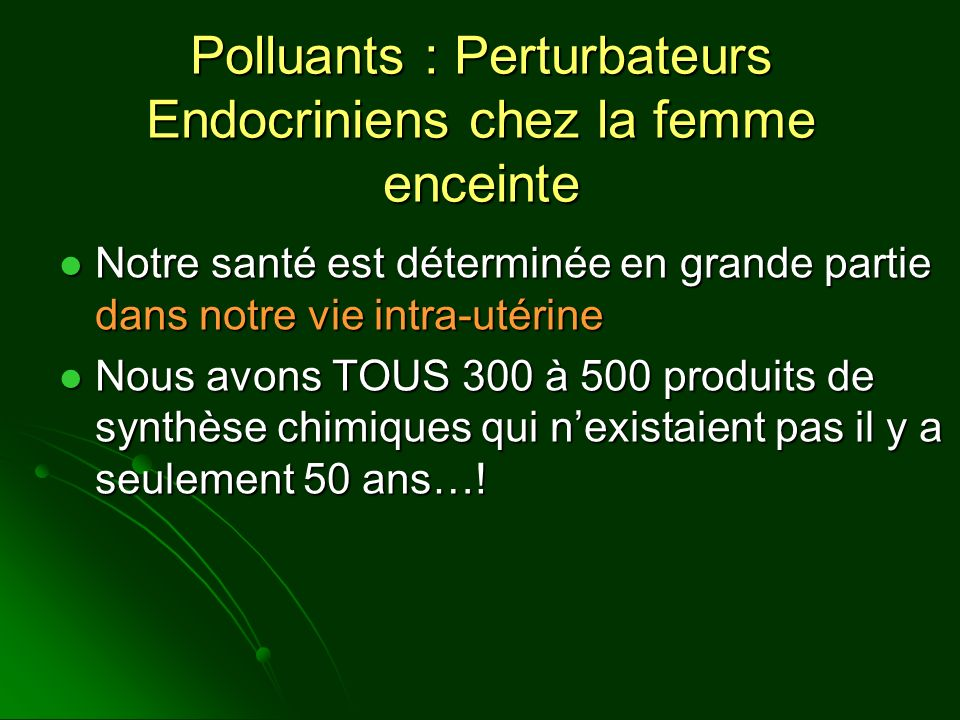 Polluants : Perturbateurs Endocriniens chez la femme enceinte